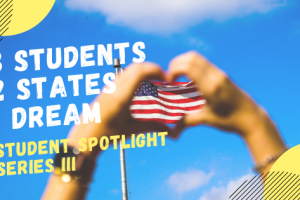 3 Students, 2 States, 1 Dream:  In a time of uncertainty, students remember what brought them to the U.S. in the first place